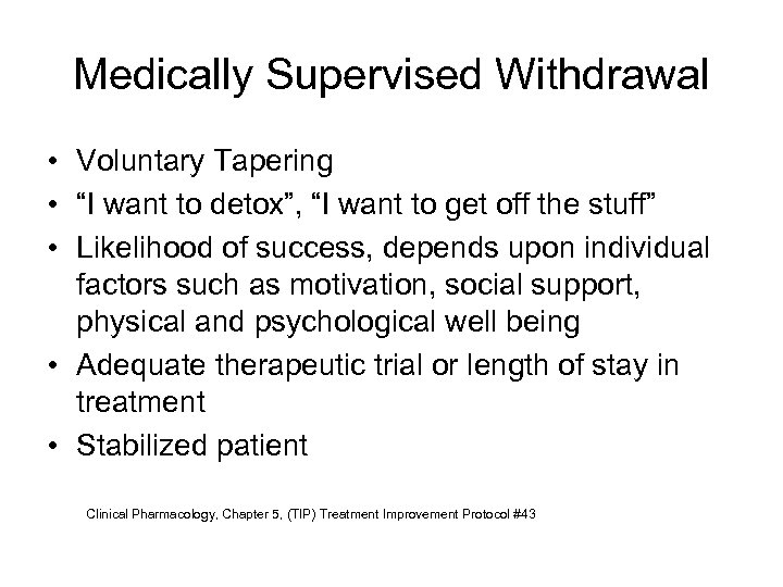"Medically Supervised Withdrawal • Voluntary Tapering • ""I want to detox"", ""I want to"