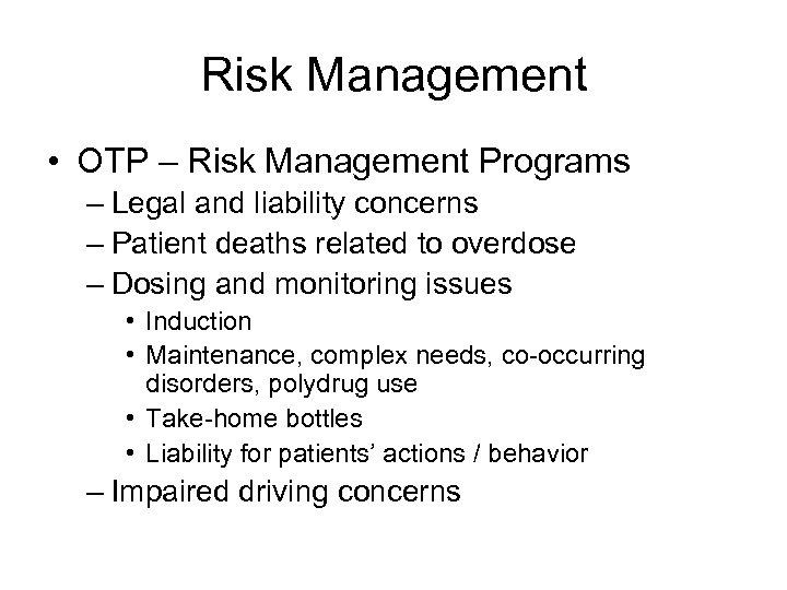 Risk Management • OTP – Risk Management Programs – Legal and liability concerns –