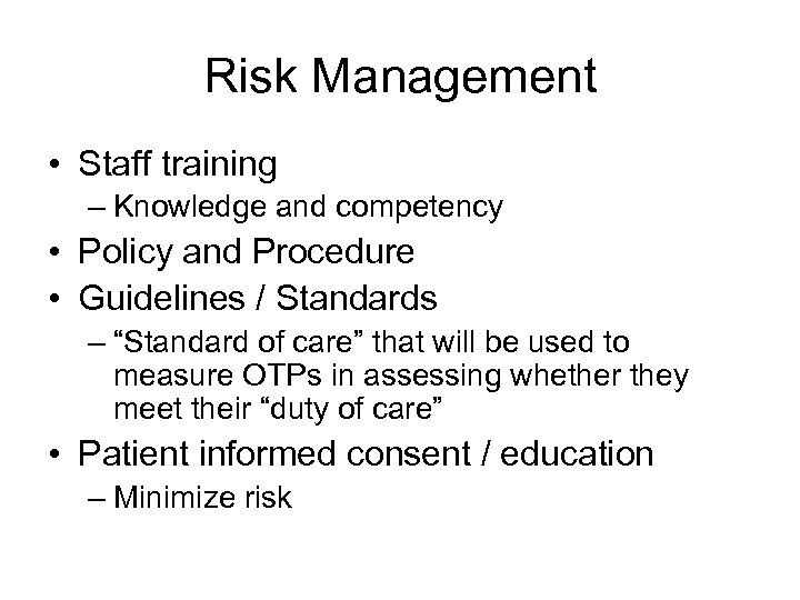 Risk Management • Staff training – Knowledge and competency • Policy and Procedure •