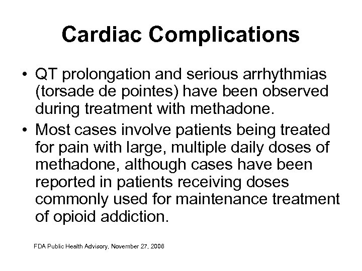 Cardiac Complications • QT prolongation and serious arrhythmias (torsade de pointes) have been observed