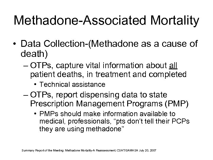 Methadone-Associated Mortality • Data Collection-(Methadone as a cause of death) – OTPs, capture vital