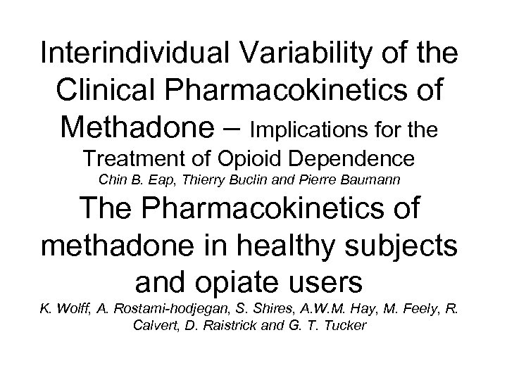 Interindividual Variability of the Clinical Pharmacokinetics of Methadone – Implications for the Treatment of