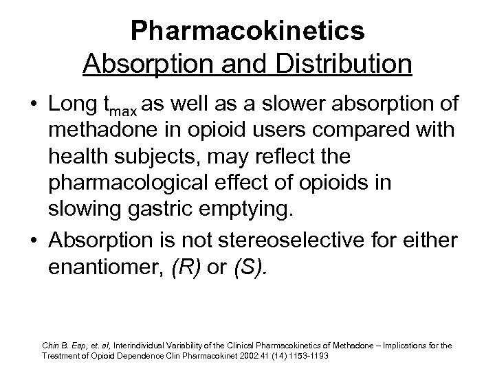 Pharmacokinetics Absorption and Distribution • Long tmax as well as a slower absorption of