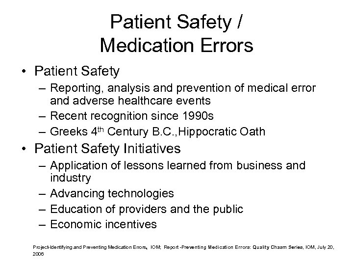 Patient Safety / Medication Errors • Patient Safety – Reporting, analysis and prevention of