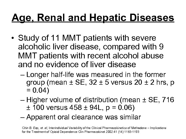 Age, Renal and Hepatic Diseases • Study of 11 MMT patients with severe alcoholic
