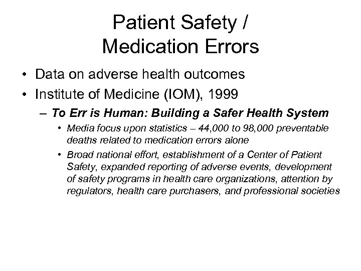 Patient Safety / Medication Errors • Data on adverse health outcomes • Institute of