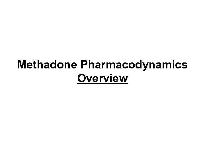 Methadone Pharmacodynamics Overview