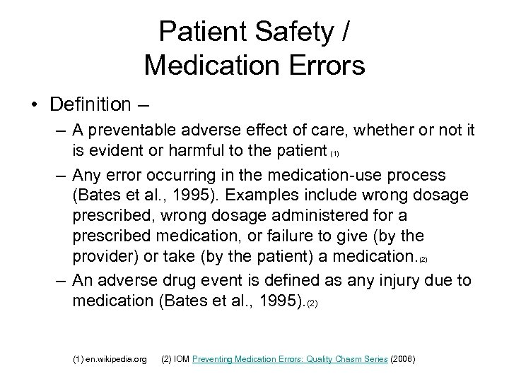 Patient Safety / Medication Errors • Definition – – A preventable adverse effect of