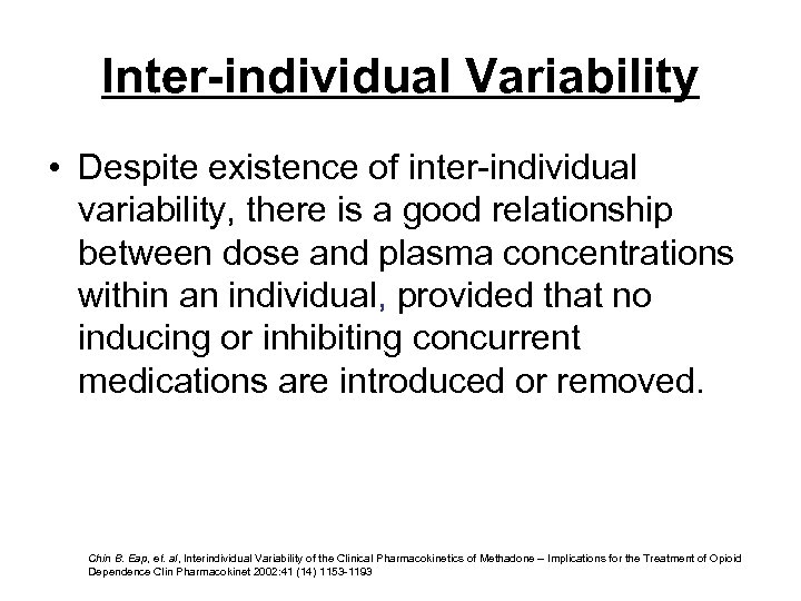 Inter-individual Variability • Despite existence of inter-individual variability, there is a good relationship between