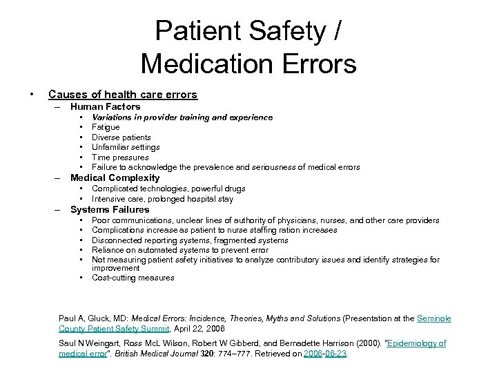 Patient Safety / Medication Errors • Causes of health care errors – Human Factors
