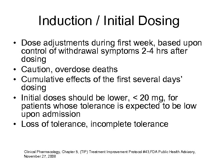Induction / Initial Dosing • Dose adjustments during first week, based upon control of