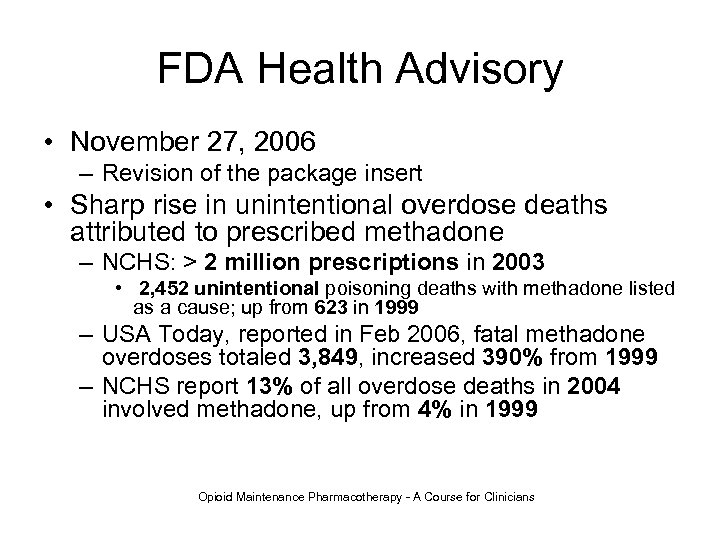 FDA Health Advisory • November 27, 2006 – Revision of the package insert •