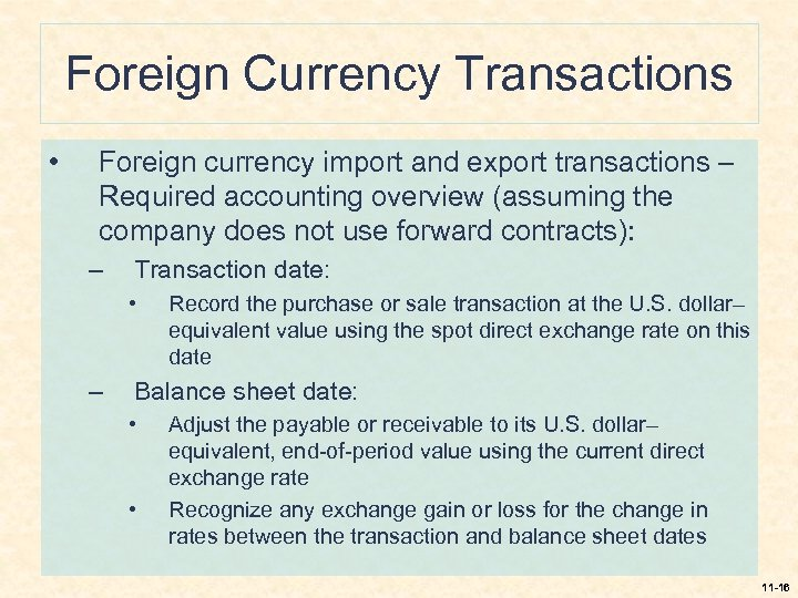 Foreign Currency Transactions • Foreign currency import and export transactions – Required accounting overview