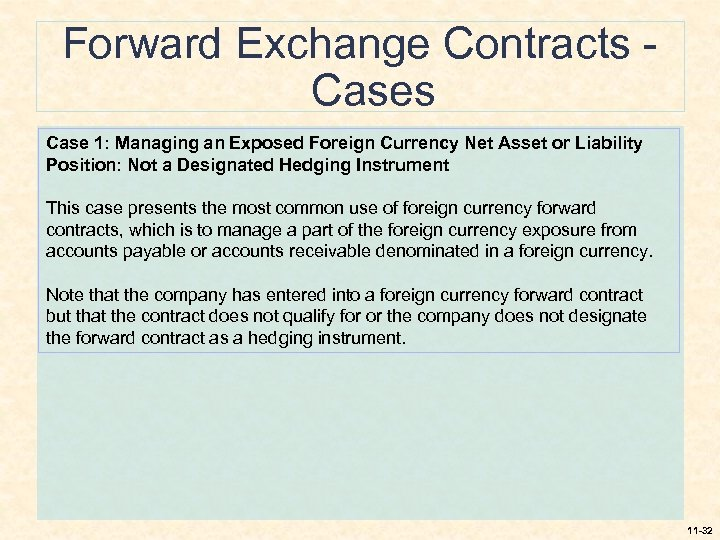 Forward Exchange Contracts Case 1: Managing an Exposed Foreign Currency Net Asset or Liability