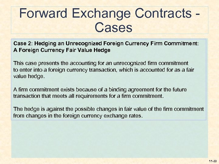 Forward Exchange Contracts Case 2: Hedging an Unrecognized Foreign Currency Firm Commitment: A Foreign