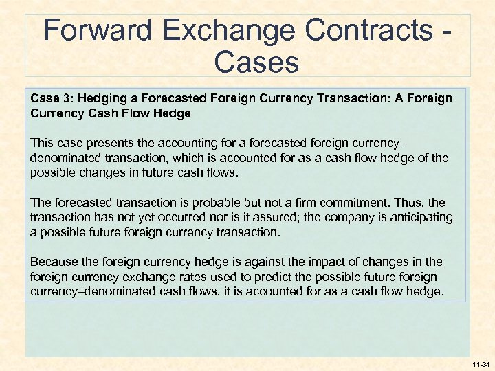 Forward Exchange Contracts Case 3: Hedging a Forecasted Foreign Currency Transaction: A Foreign Currency