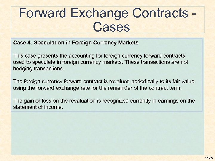 Forward Exchange Contracts Case 4: Speculation in Foreign Currency Markets This case presents the