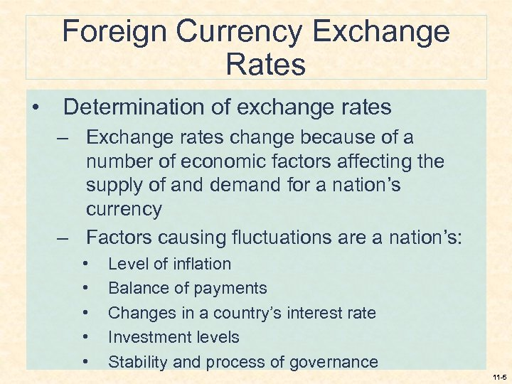 Foreign Currency Exchange Rates • Determination of exchange rates – Exchange rates change because
