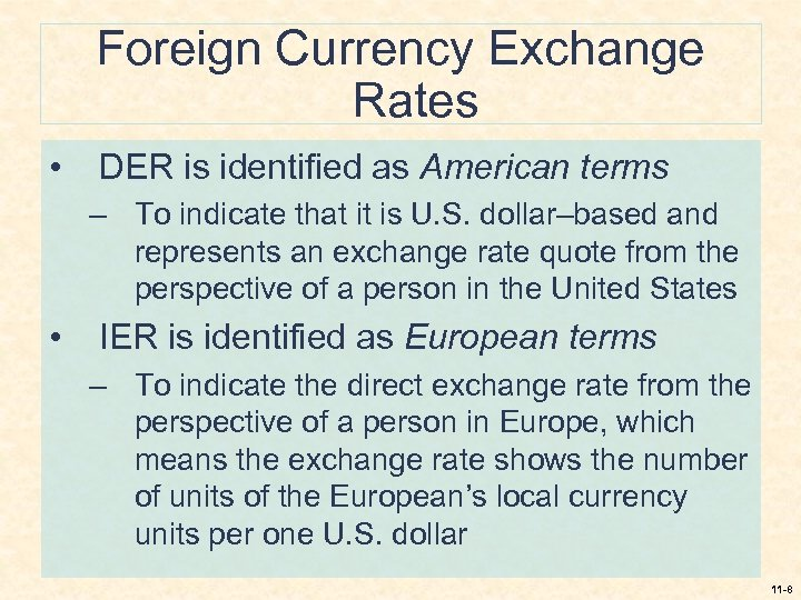 Foreign Currency Exchange Rates • DER is identified as American terms – To indicate