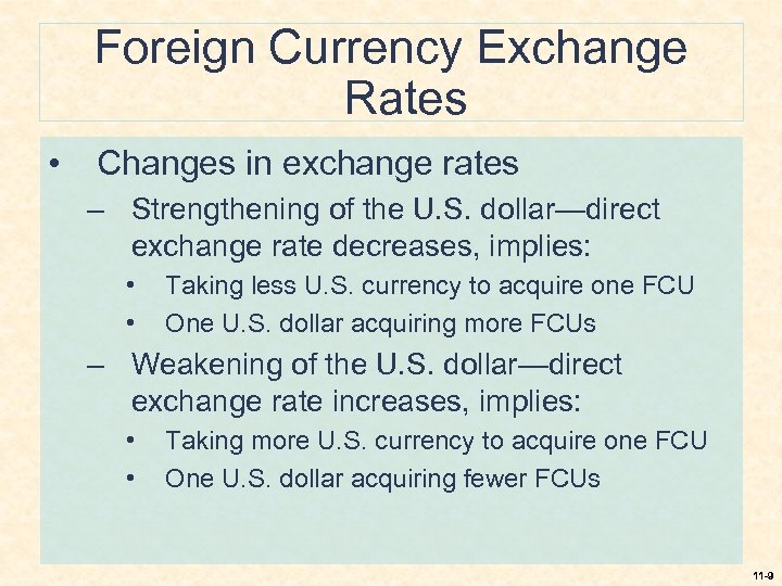 Foreign Currency Exchange Rates • Changes in exchange rates – Strengthening of the U.