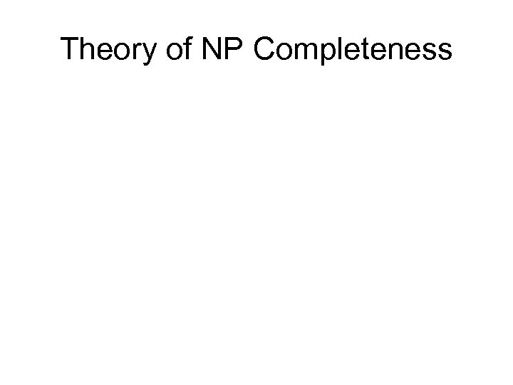Theory of NP Completeness