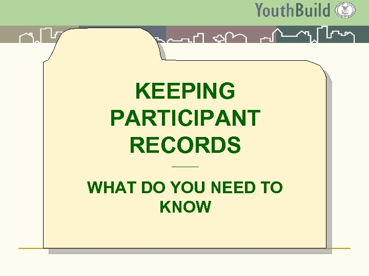 KEEPING PARTICIPANT RECORDS ______ WHAT DO YOU NEED TO KNOW