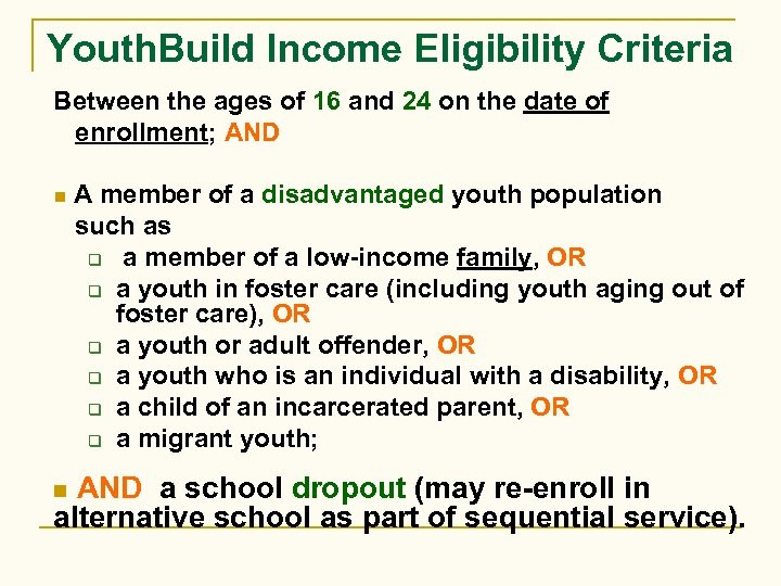 Youth. Build Income Eligibility Criteria Between the ages of 16 and 24 on the