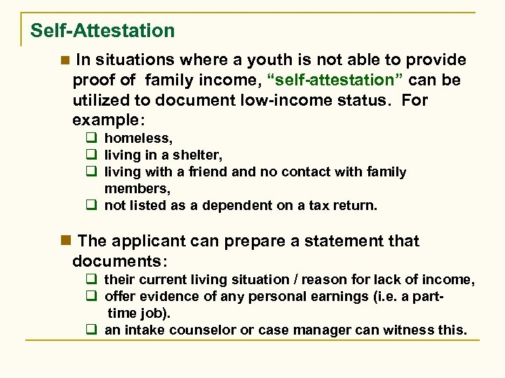Self-Attestation n In situations where a youth is not able to provide proof of