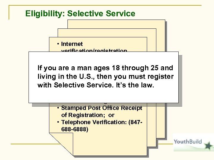 Eligibility: Selective Service • Internet verification/registration (www. sss. gov) Selective Service If you •