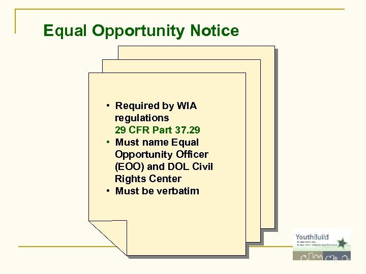 Equal Opportunity Notice • Required by WIA regulations 29 CFR Part 37. 29 •