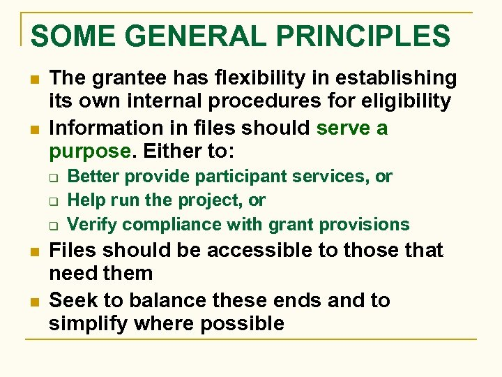 SOME GENERAL PRINCIPLES n n The grantee has flexibility in establishing its own internal