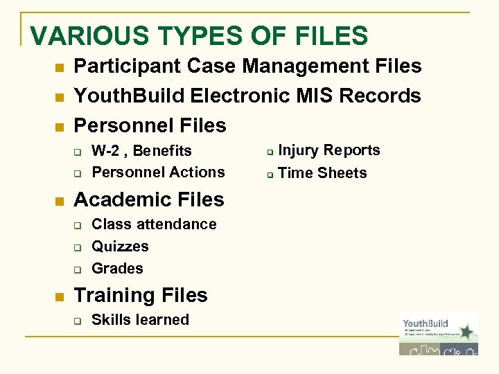 VARIOUS TYPES OF FILES n n n Participant Case Management Files Youth. Build Electronic