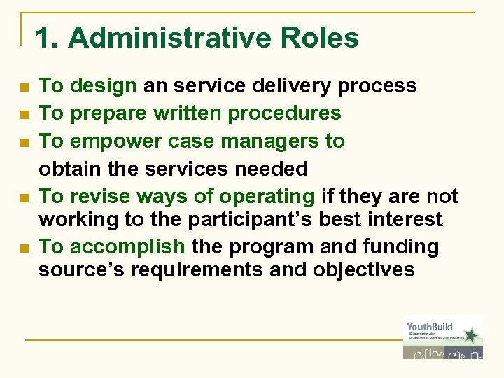 1. Administrative Roles n n n To design an service delivery process To