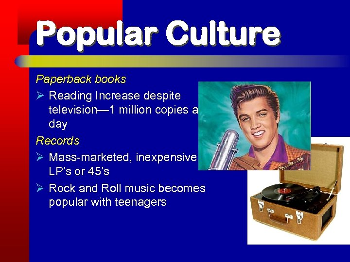 Popular Culture Paperback books Ø Reading Increase despite television— 1 million copies a day