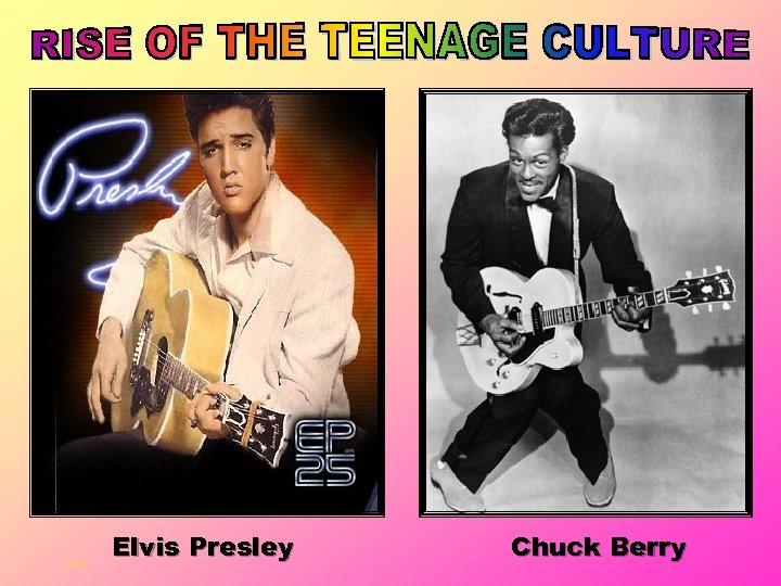 elvis Elvis Presley Chuck Berry