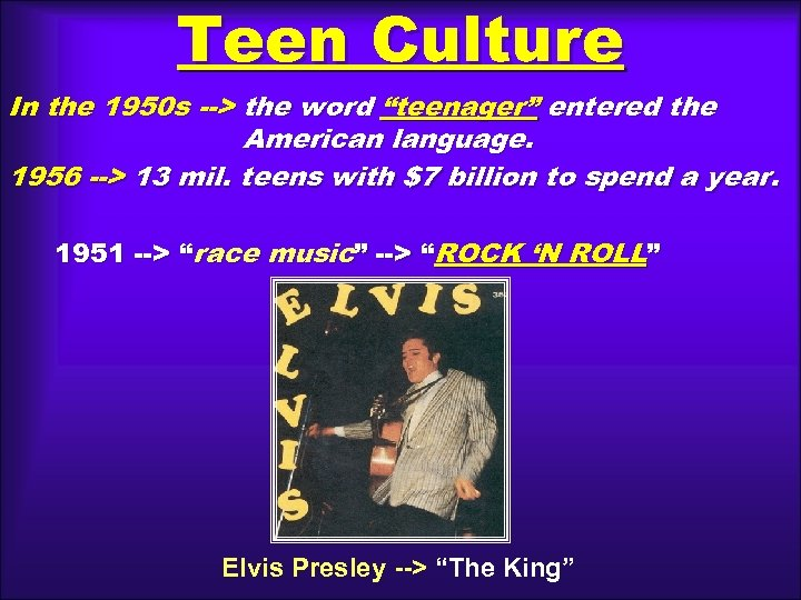 "Teen Culture In the 1950 s --> the word ""teenager"" entered the American language."