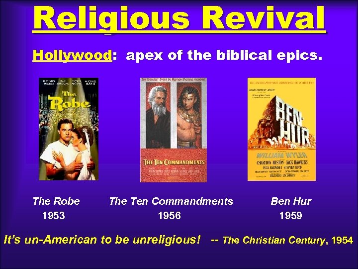 Religious Revival Hollywood: apex of the biblical epics. The Robe 1953 The Ten Commandments
