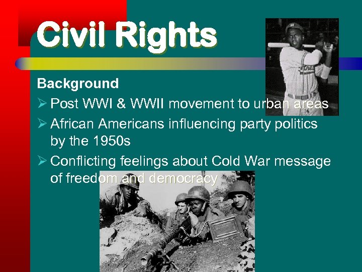 Civil Rights Background Ø Post WWI & WWII movement to urban areas area Ø