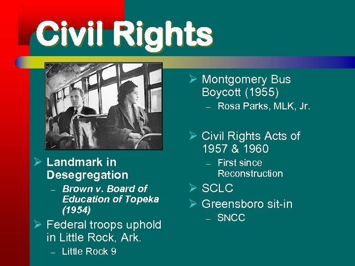 Civil Rights Ø Montgomery Bus Boycott (1955) – Ø Landmark in Desegregation – Brown