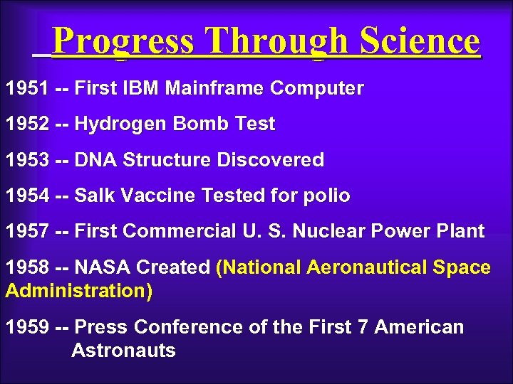 Progress Through Science 1951 -- First IBM Mainframe Computer 1952 -- Hydrogen Bomb Test