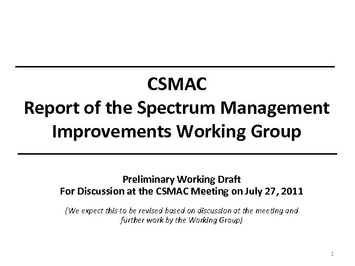 CSMAC Report of the Spectrum Management Improvements Working Group Preliminary Working Draft For Discussion