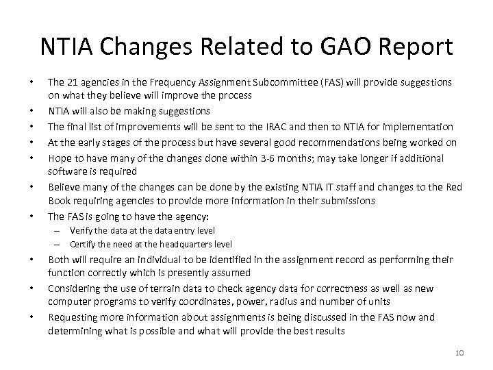 NTIA Changes Related to GAO Report • • The 21 agencies in the Frequency