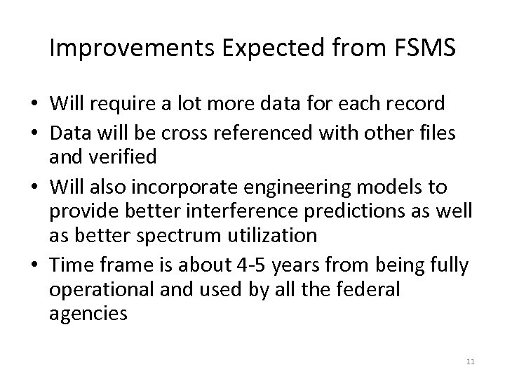 Improvements Expected from FSMS • Will require a lot more data for each record
