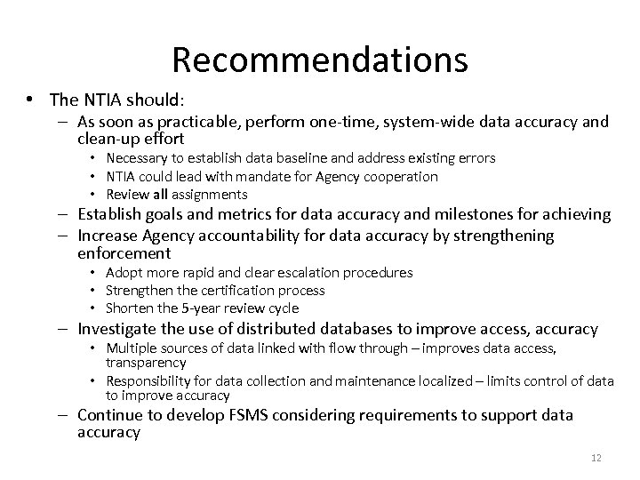 Recommendations • The NTIA should: – As soon as practicable, perform one-time, system-wide data
