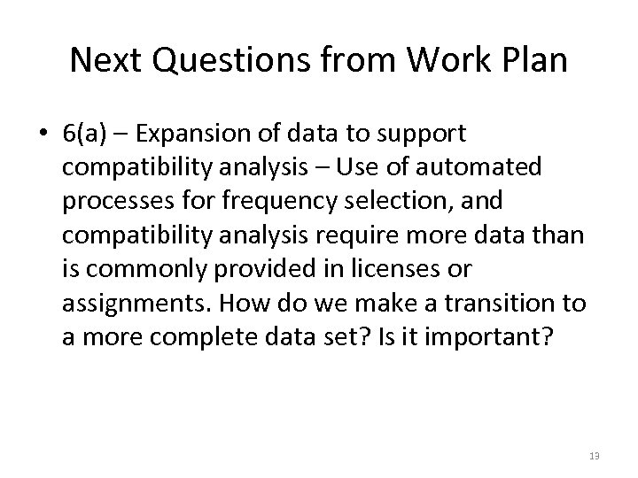 Next Questions from Work Plan • 6(a) – Expansion of data to support compatibility