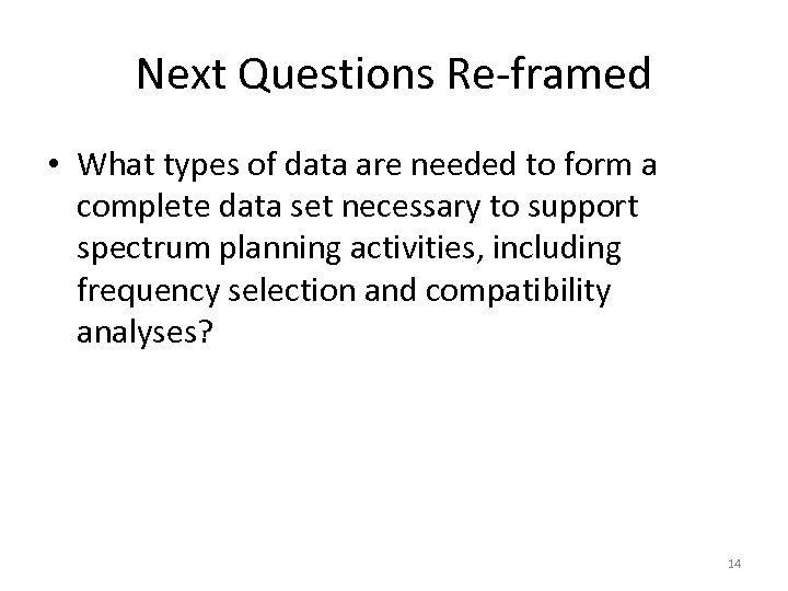 Next Questions Re-framed • What types of data are needed to form a complete