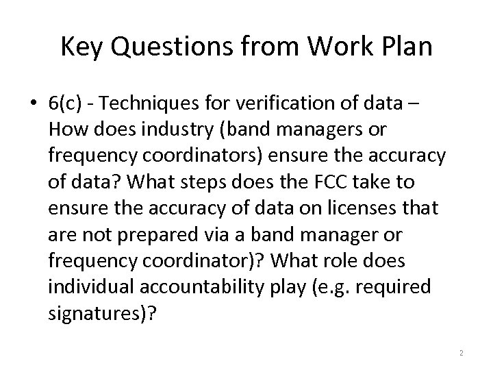 Key Questions from Work Plan • 6(c) - Techniques for verification of data –