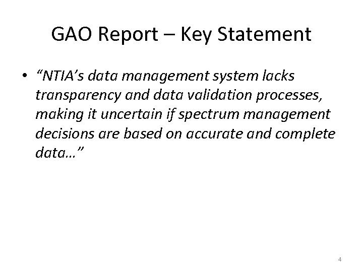 """GAO Report – Key Statement • """"NTIA's data management system lacks transparency and data"""
