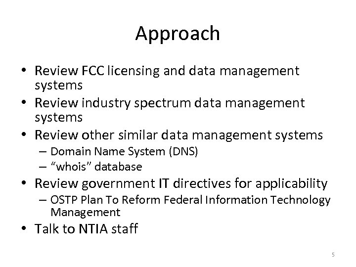 Approach • Review FCC licensing and data management systems • Review industry spectrum data