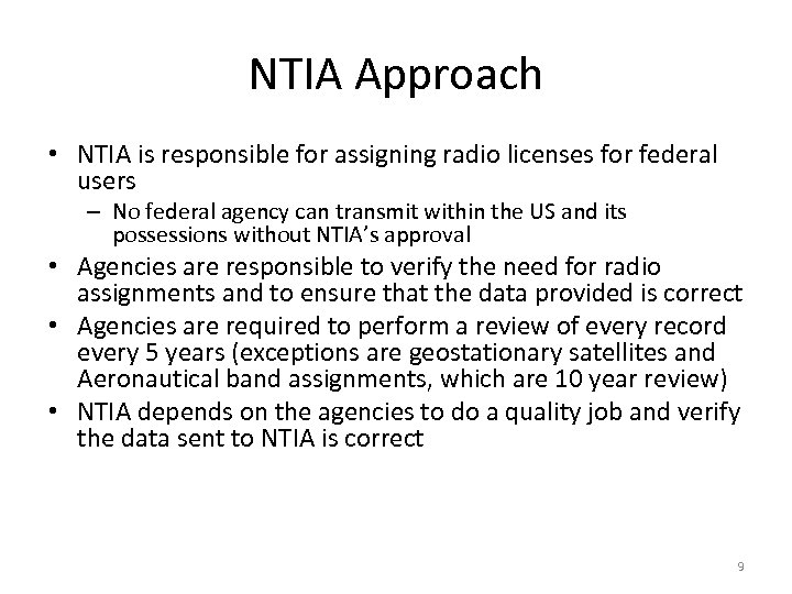 NTIA Approach • NTIA is responsible for assigning radio licenses for federal users –